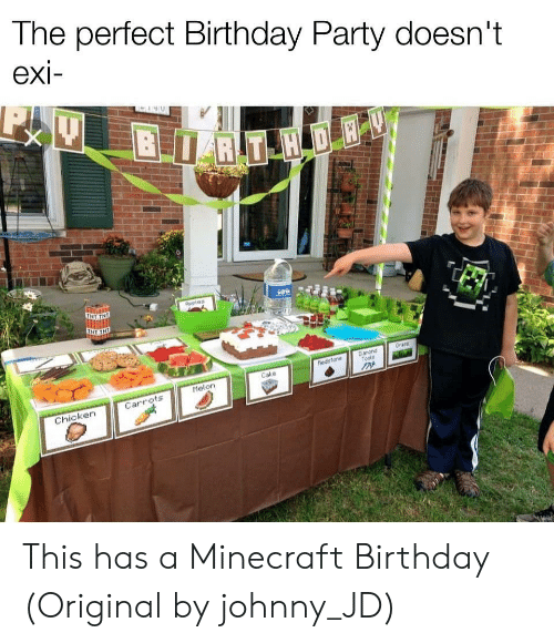 tnt: The perfect Birthday Party doesn't  exi-  BRT H DE  TNT TNE  Aeples  Grans  Danond  Tools  hedsfone  Cake  Melon  Carrots  Chicken This has a Minecraft Birthday (Original by johnny_JD)