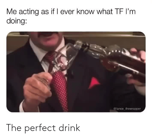 perfect: The perfect drink