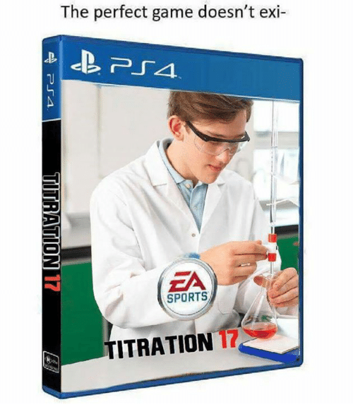 titration: The perfect game doesn't exi-  SPORTS  TITRATION 17