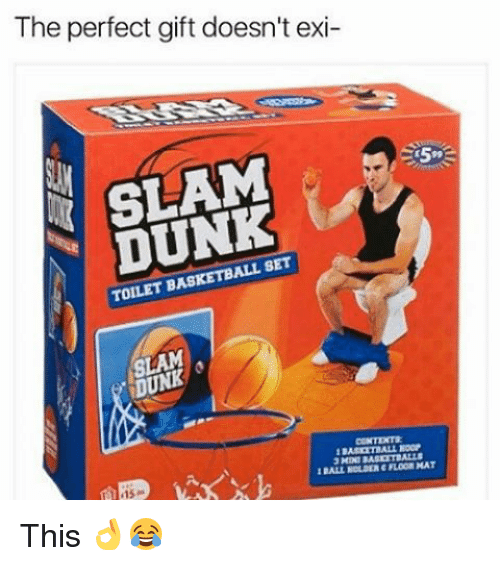 Memes, 🤖, and Set: The perfect gift doesn't exi-  SLAM  BASKETBALL SET  TOILET SLAM  IBALLNOLDENE FLOON MAT This 👌😂