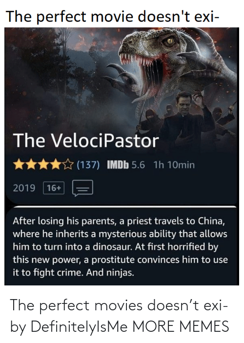 Exi: The perfect movies doesn't exi- by DefinitelyIsMe MORE MEMES