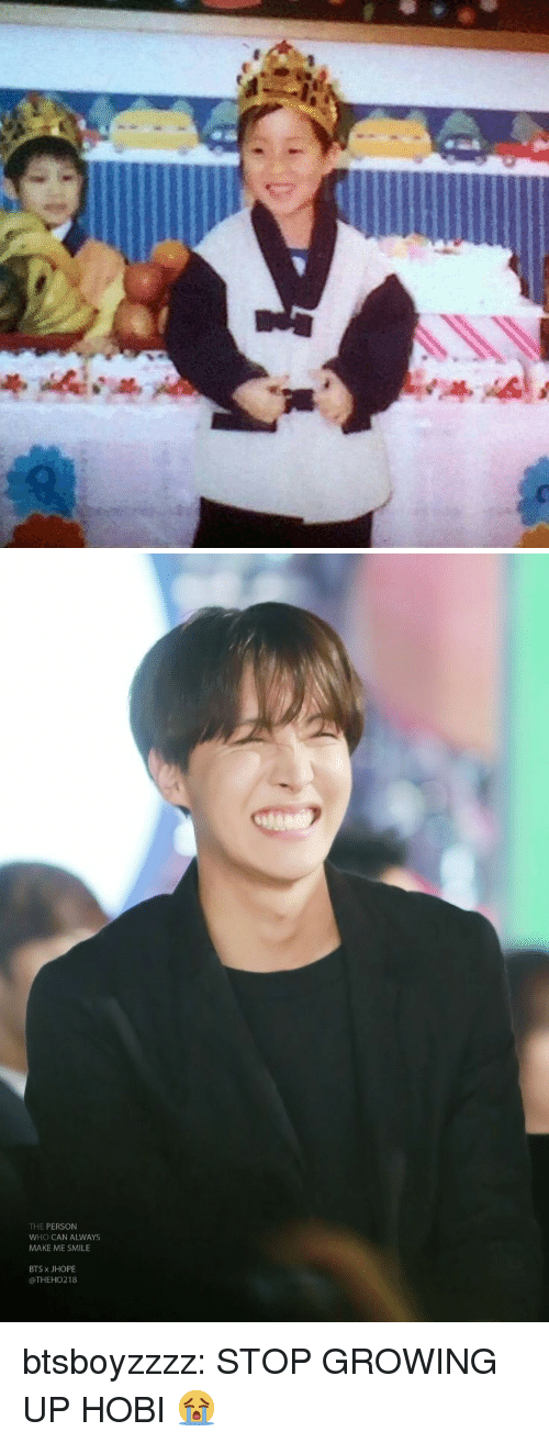 Jhope: THE PERSON  WHO CAN ALWAYS  MAKE ME SMILE  BTS x JHOPE  @THEHO218 btsboyzzzz:  STOP GROWING UP HOBI😭