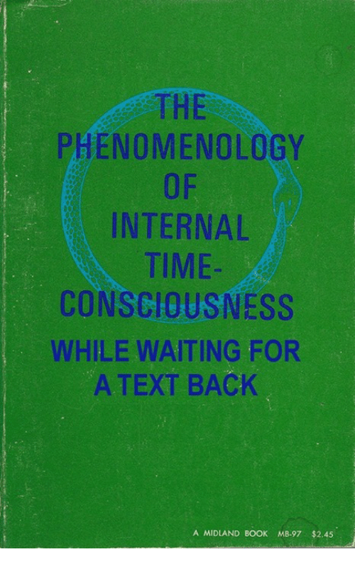 Waiting For A Text Back: THE  PHENOMENOLOGY  INTERNAL  TIME  CONSCIOUSNESS  WHILE WAITING FOR  A TEXT BACK  A MIDLAND BOOK MB-97 $2.45