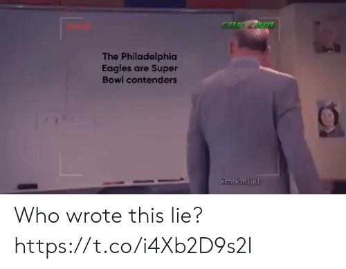 Philadelphia: The Philadelphia  Eagles are Super  Bowl contenders  kmlkmljkl Who wrote this lie? https://t.co/i4Xb2D9s2I