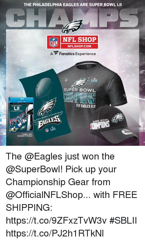 """Fanatics: THE PHILADELPHIA EAGLES ARE SUPER BOWL LII  NFL SHOP  NFL  NFLSHOP.COM  A Fanatics Experience  LIII  SUPER BOWL  """"V  DLU RAY DVD  FLY EAGLES FY  SUPER BOWL  CHAMPIONS  PER BOWL CHAMPIONS  SUPER BOWL  TOWEL NOT  SHOWN TO SCALE The @Eagles just won the @SuperBowl!  Pick up your Championship Gear from @OfficialNFLShop... with FREE SHIPPING: https://t.co/9ZFxzTvW3v #SBLII https://t.co/PJ2h1RTkNl"""