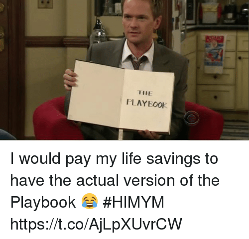 Life, Memes, and 🤖: THE  PLAYBOOK I would pay my life savings to have the actual version of the Playbook 😂 #HIMYM https://t.co/AjLpXUvrCW