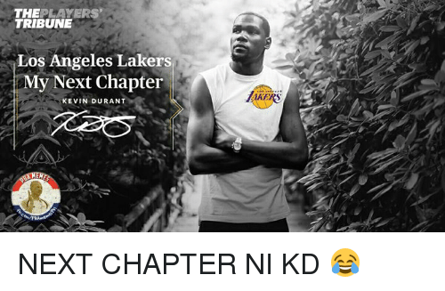 Kevin Durant, Los Angeles Lakers, and Los-Angeles-Lakers: THE  PLAYERS  TRIBUNE  Los Angeles Lakers  OMy Next Chapter  KEVIN DURANT NEXT CHAPTER NI KD 😂