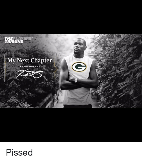 Basketball, Sports, and The Player: THE  PLAYERS  TRIBUNE  My Next Chapter  KEVIN DURANT Pissed