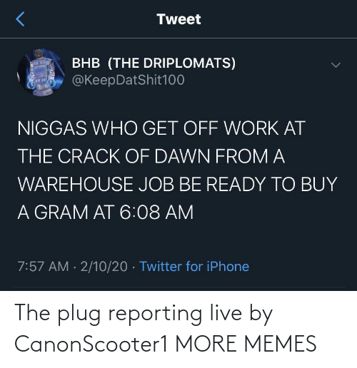 The Plug: The plug reporting live by CanonScooter1 MORE MEMES