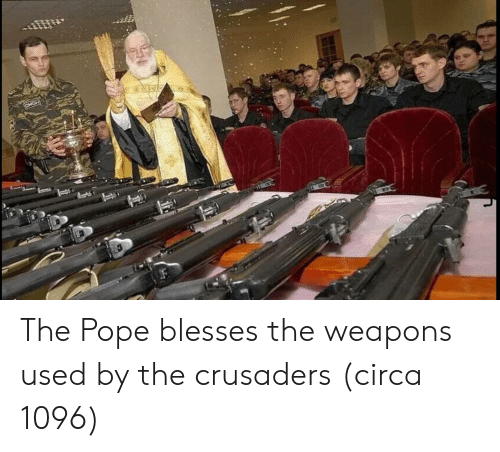 crusaders: The Pope blesses the weapons used by the crusaders (circa 1096)