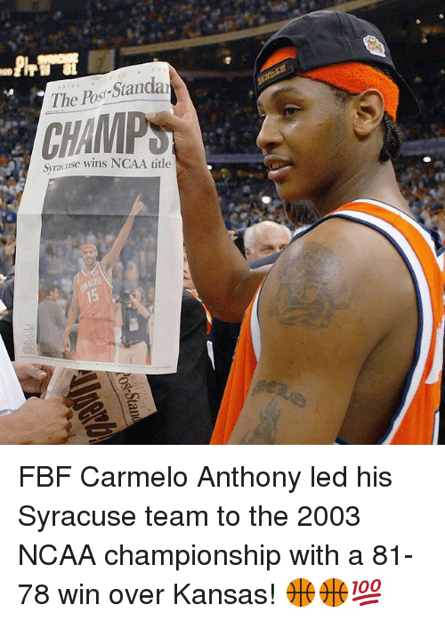 ncaa championships: The Post-Standar  Syracuse wins NCAA title FBF Carmelo Anthony led his Syracuse team to the 2003 NCAA championship with a 81-78 win over Kansas! 🏀🏀💯