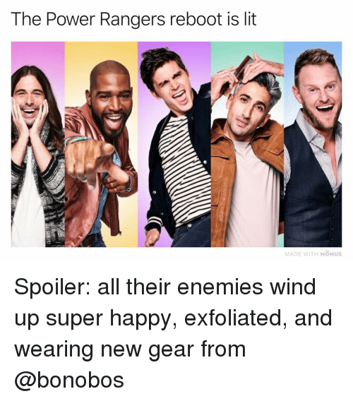 Rangers: The Power Rangers reboot is lit  MADE WITH MOMUS Spoiler: all their enemies wind up super happy, exfoliated, and wearing new gear from @bonobos