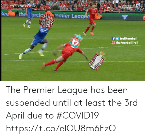 Due: The Premier League has been suspended until at least the 3rd April due to #COVID19 https://t.co/eIOU8m6EzO