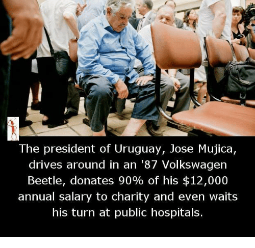 Memes, 🤖, and Volkswagen: The president of Uruguay, Jose Mujica,  drives around in an '87 Volkswagen  Beetle, donates 90% of his $12,000  annual salary to charity and even waits  his turn at public hospitals