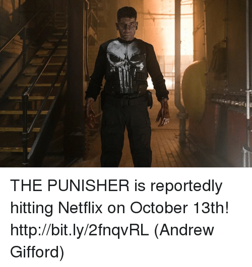 Punisher: THE PUNISHER is reportedly hitting Netflix on October 13th! http://bit.ly/2fnqvRL  (Andrew Gifford)