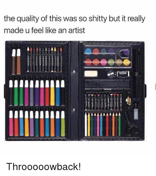 Memes, Artist, and 🤖: the quality of this was so shitty but it really  made u feel like an artist Throoooowback!