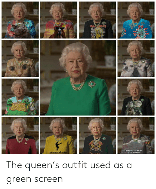 Screen: The queen's outfit used as a green screen