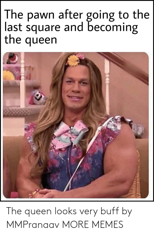 the queen: The queen looks very buff by MMPranaav MORE MEMES