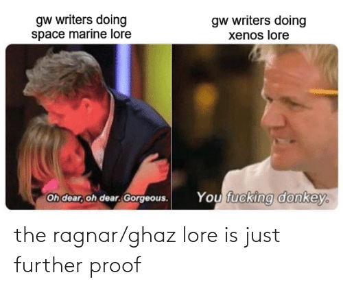 Proof, Ragnar, and Just: the ragnar/ghaz lore is just further proof