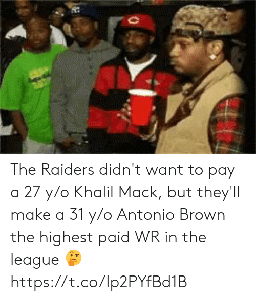 Antonio Brown: The Raiders didn't want to pay a 27 y/o Khalil Mack, but they'll make a 31 y/o Antonio Brown the highest paid WR in the league 🤔 https://t.co/Ip2PYfBd1B