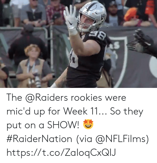 Raiders: The @Raiders rookies were mic'd up for Week 11...  So they put on a SHOW! 🤩 #RaiderNation (via @NFLFilms) https://t.co/ZaIoqCxQIJ