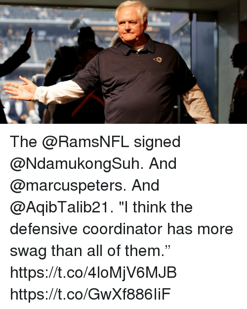 "Memes, Swag, and 🤖: The @RamsNFL signed @NdamukongSuh. And @marcuspeters. And @AqibTalib21.  ""I think the defensive coordinator has more swag than all of them."" https://t.co/4loMjV6MJB https://t.co/GwXf886IiF"