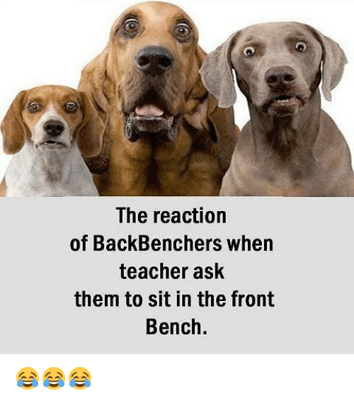 Memes, Teacher, and 🤖: The reaction  of BackBenchers when  teacher ask  them to sit in the front  Bench. 😂😂😂