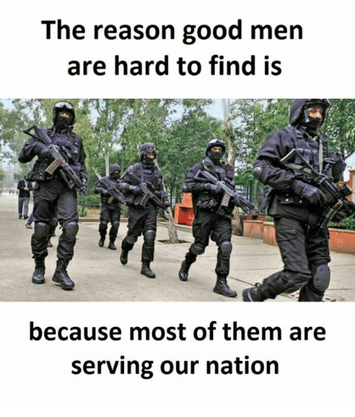 Good, Reason, and Nationals: The reason good men  are hard to find is  because most of them are  serving our nation