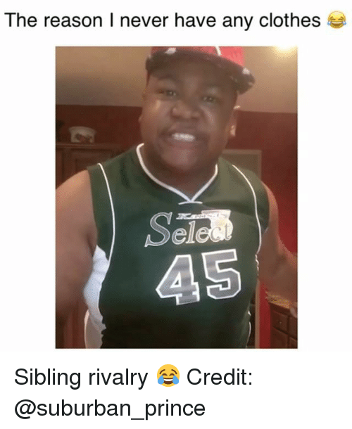 Sibling Rivalry: The reason I never have any clothes  el  A5 Sibling rivalry 😂 Credit: @suburban_prince