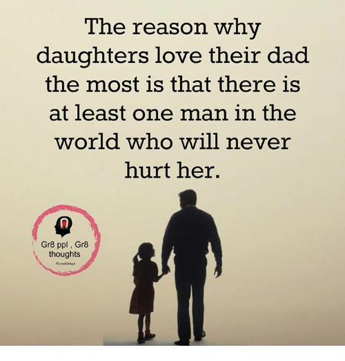 the reason why daughters love their dad the most is 11863829 the reason why daughters love their dad the most is that there is