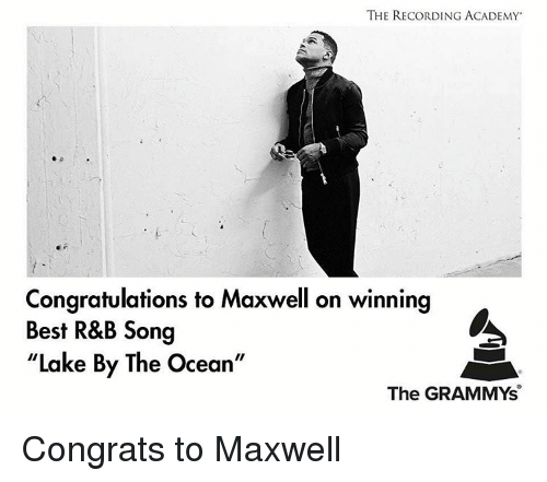 """Congrations: THE RECORDING ACADEMY  Congratulations to Maxwell on winning  Best R&B Song  """"Lake By The Ocean""""  The GRAMMYs Congrats to Maxwell"""