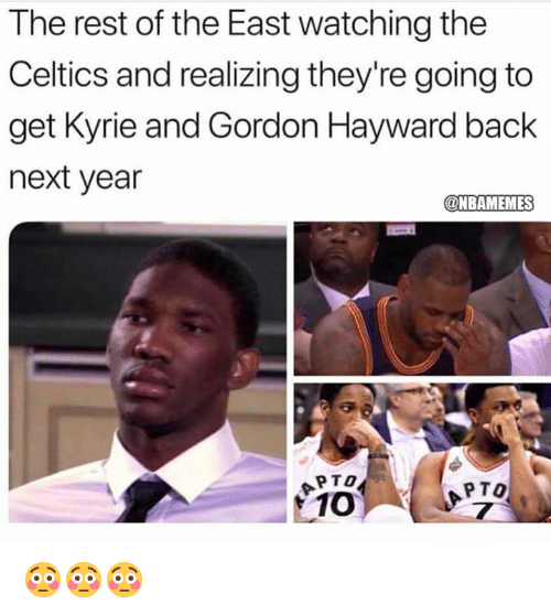 Gordon Hayward, Nba, and Celtics: The rest of the East watching the  Celtics and realizing they're going to  get Kyrie and Gordon Hayward back  next year  @NBAMEMES  oPTO  PTO 😳😳😳