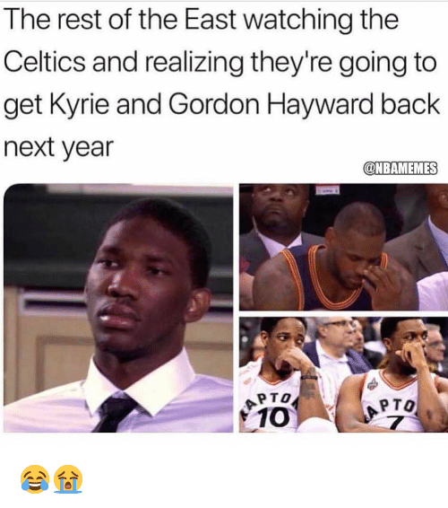 Hayward: The rest of the East watching the  Celtics and realizing they're going to  get Kyrie and Gordon Hayward back  next year  @NBAMEMES  APTO  1 10  PTO 😂😭