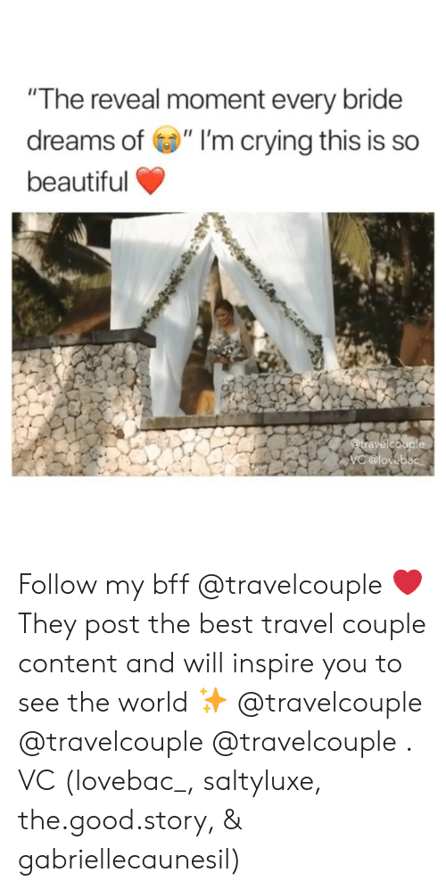 "Girl Memes: ""The reveal moment every bride  dreams of "" I'm crying this is so  beautiful Follow my bff @travelcouple ❤️ They post the best travel couple content and will inspire you to see the world ✨ @travelcouple @travelcouple @travelcouple . VC (lovebac_, saltyluxe, the.good.story, & gabriellecaunesil)"
