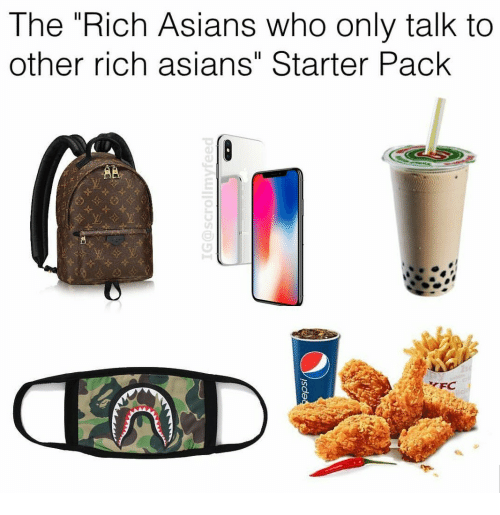 """Starter Pack, Asians, and Who: The Rich Asians who only talk to  other rich asians"""" Starter Pack"""