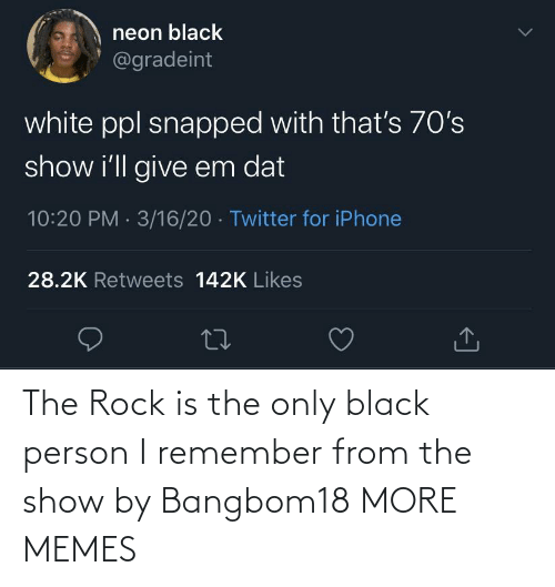 i remember: The Rock is the only black person I remember from the show by Bangbom18 MORE MEMES