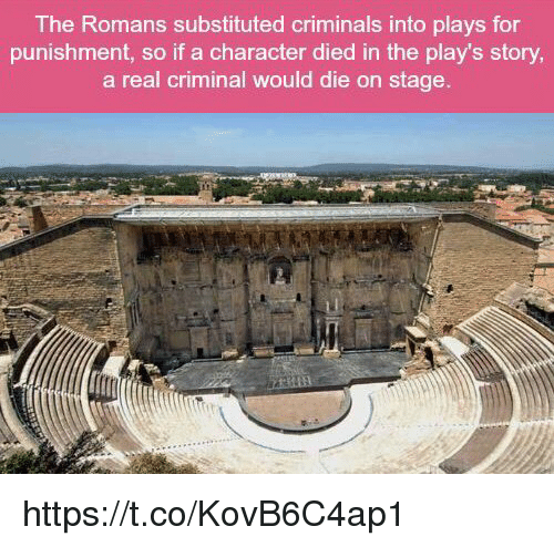 Memes, 🤖, and Character: The Romans substituted criminals into plays for  punishment, so if a character died in the play's story  a real criminal would die on stage. https://t.co/KovB6C4ap1