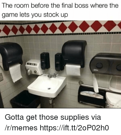 Final Boss, Memes, and The Game: The room before the final boss where the  game lets you stock up Gotta get those supplies via /r/memes https://ift.tt/2oP02h0