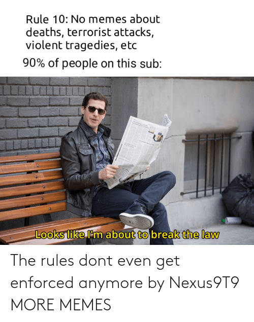 Even: The rules dont even get enforced anymore by Nexus9T9 MORE MEMES