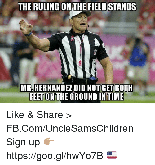 fb.com, Time, and Feet: THE RULING ON THE FIELDSTANDS  MRLHERNANDEZIDID NOTGET BOTH  FEET ON  THE GROUND IN TIME Like & Share > FB.Com/UncleSamsChildren  Sign up 👉🏽 https://goo.gl/hwYo7B 🇺🇸