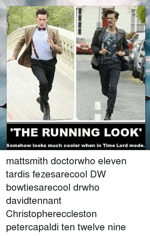 Moded: THE RUNNING LOOK  Somehow looks much cooler when in Time Lord mode. mattsmith doctorwho eleven tardis fezesarecool DW bowtiesarecool drwho davidtennant Christophereccleston petercapaldi ten twelve nine