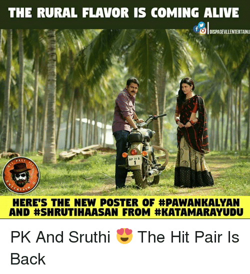 Memes, 🤖, and Pawankalyan: THE RURAL FLAVOR IS COMING ALIVE  DISPAGEVLLENTERTAINU  AGE  AP 21 B  FATA  HERE'S THE NEW POSTER OF #PAWANKALYAN  AND #SHRUTIHAASAN FROM PK And Sruthi 😍 The Hit Pair Is Back