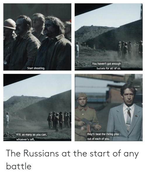 russians: The Russians at the start of any battle