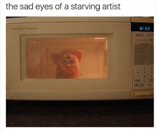 sad eyes: the sad eyes of a starving artist  8: S 3