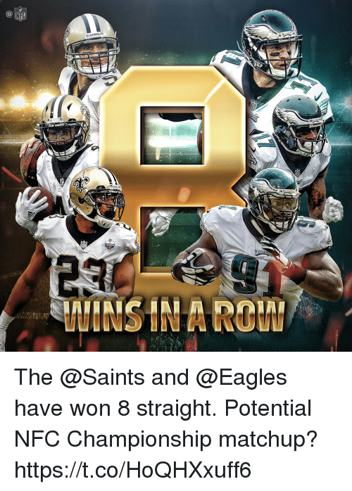 Philadelphia Eagles, Memes, and New Orleans Saints: The @Saints and @Eagles have won 8 straight. Potential NFC Championship matchup? https://t.co/HoQHXxuff6