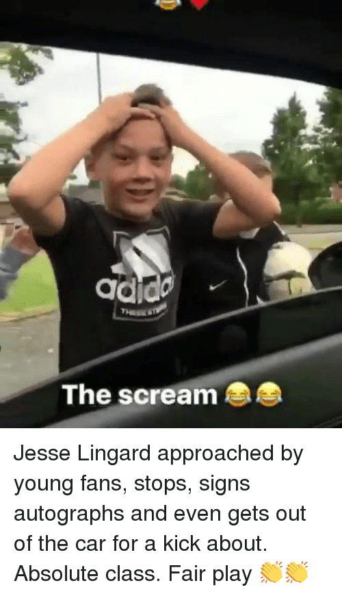 Memes, Scream, and 🤖: The scream Jesse Lingard approached by young fans, stops, signs autographs and even gets out of the car for a kick about. Absolute class. Fair play 👏👏
