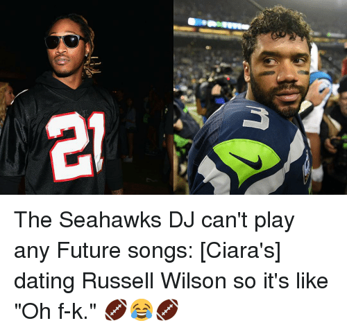 "Russell Wilson: The Seahawks DJ can't play any Future songs: [Ciara's] dating Russell Wilson so it's like ""Oh f-k."" 🏈😂🏈"