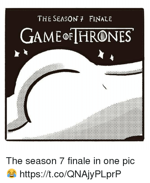 Memes, 🤖, and One: THE SEASON FINALE  GAMEo HRONES The season 7 finale in one pic 😂 https://t.co/QNAjyPLprP