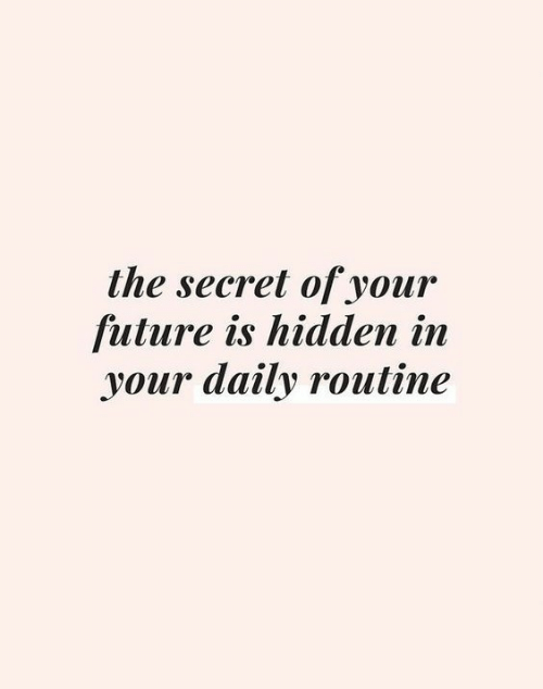 inn: the secret of your  future is hidden inn  your daily routine