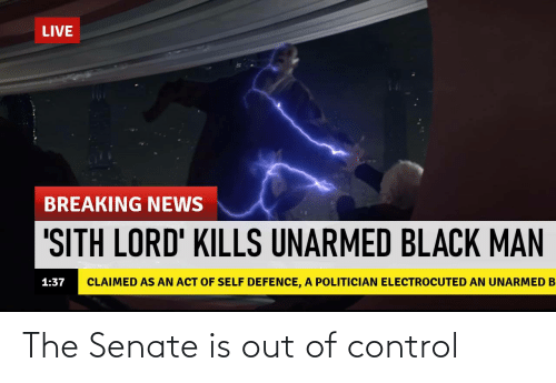 out: The Senate is out of control
